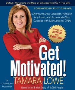 Get Motivated!: Overcome Any Obstacle, Achieve Any Goal, and Accelerate Your Success with Motivational DNA (CD-Audio)