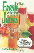 Fresh Vegetable and Fruit Juices: What's Missing in Your Body? (Paperback)
