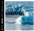 Extreme Ice Now: Vanishing Glaciers and Changing Climate: A Progress Report (Hardcover)