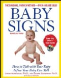 Baby Signs: How to Talk With Your Baby Before Your Baby Can Talk (Paperback)