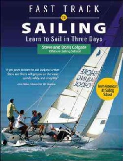 Fast Track to Sailing: Learn to Sail in Three Days (Paperback)