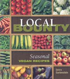Local Bounty: Seasonal Vegan Recipes (Paperback)