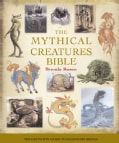 The Mythical Creatures Bible: The Definitive Guide to Legendary Beings (Paperback)