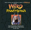Weird Pennsylvania: Your Travel Guide to Pennsylvania's Local Legends and Best Kept Secrets (Paperback)