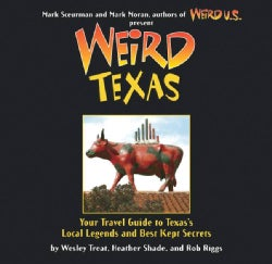 Weird Texas: Your Travel Guide to Texas's Local Legends and Best Kept Secrets (Paperback)