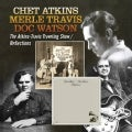 Merle Travis - The Atkins: Travis Traveling Show/Reflections