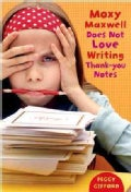 Moxy Maxwell Does Not Love Writing Thank-you Notes (Paperback)