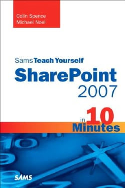 Sams Teach Yourself Sharepoint 2007 in 10 Minutes (Paperback)