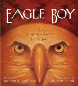 Eagle Boy: A Pacific Northwest Native Tale (Paperback)