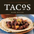 Tacos: 75 Authentic and Inspired Recipes (Paperback)