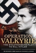 Operation Valkyrie: The Stauffenberg Plot To Kill Hitler (DVD)