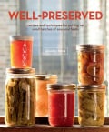 Well-Preserved: Recipes and Techniques for Putting Up Small Batches of Seasonal Foods (Paperback)