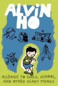 Alvin Ho: Allergic to Girls, School, and Other Scary Things (Paperback)