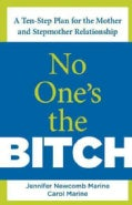 No Ones the Bitch: A Ten-Step Plan for Mothers and Stepmothers (Paperback)