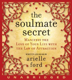 The Soulmate Secret: Manifest the Love of Your Life With the Law of Attraction (CD-Audio)