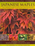 Japanese Maples: The Complete Guide to Selection and Cultivation (Hardcover)