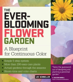 The Ever Blooming Flower Garden: A Blueprint for Continuous Color (Paperback)