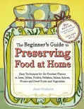 The Beginner's Guide to Preserving Food at Home (Paperback)