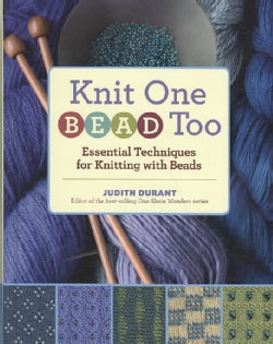 Knit One, Bead Too: Essential Techniques for Knitting With Beads (Spiral bound)