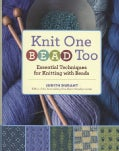 Knit One, Bead Too: Essential Techniques for Knitting With Beads (Hardcover)
