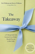The Takeaway: 20 Unforgettable Lessons Every Father Should Pass on to His Child (Paperback)