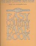 "The Easy Country Fake Book: Melody, Lyrics and Simplified Chords: Over 100 Songs in the Key of ""C"" (Paperback)"