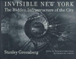 Invisible New York: The Hidden Infrastructure of the City (Hardcover)