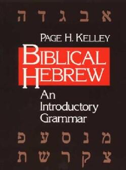 Biblical Hebrew: An Introductory Grammar (Paperback)