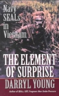 The Element of Surprise: Navy Seals in Vietnam (Paperback)
