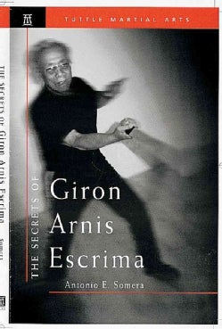 The Secrets of Giron Arnis Escrima (Paperback)