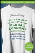 The Travels of a T-Shirt in the Global Economy: An Economist Examines the Markets, Power, and Politics of World T... (Paperback)