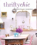 Thrifty Chic: Interior Style on a Shoestring (Hardcover)