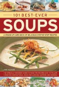 101 Best-ever Soups: A Stand-up Card Deck of Delicious Step-by-step Recipes (Cards)