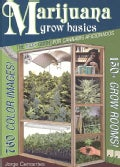 Marijuana Grow Basics: The Easy Guide for Cannabis Aficionados (Paperback)