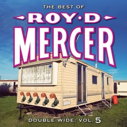 Roy D. Mercer - Double Wide Vol. 5
