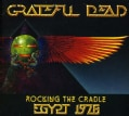Grateful Dead - Rocking The Cradle: Egypt 1978