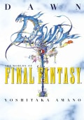 Dawn: The Worlds of Final Fantasy (Hardcover)