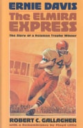 Ernie Davis: The Elmira Express: The Story of a Heisman Trophy Winner (Hardcover)