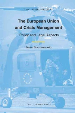 The European Union and Crisis Management: Policy and Legal Aspects (Hardcover)