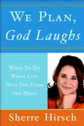 We Plan, God Laughs: 10 Steps to Finding Your Divine Path When Life Is Not Turning Out Like You Wanted (Paperback)