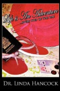 Life Is an Adventure...every Step of the Way (Paperback)