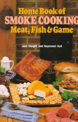 Home Book of Smoke Cooking: Meat, Fish & Game (Paperback)