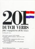 Two Hundred and One Dutch Verbs Fully Conjugated in All the Tenses (Paperback)