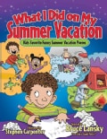 What I Did on My Summer Vacation: Kids' Favorite Funnt Summer Vacation Poems (Paperback)
