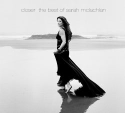 Sarah McLachlan - Closer: The Best of Sarah McLachlan