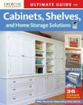 Ultimate Guide to Cabinets, Shelves, and Home Storage Solutions: 36 Storage Projects (Paperback)