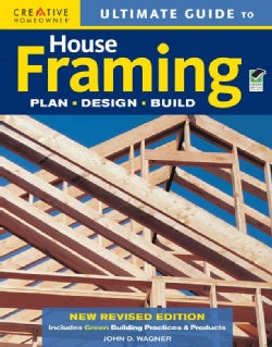 Ultimate Guide to House Framing: Plan, Design, Build (Paperback)