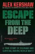 Escape from the Deep: The Epic Story of a Legendary Submarine and Her Courageous Crew (Paperback)