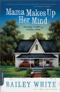 Mama Makes Up Her Mind: And Other Dangers of Southern Living (Paperback)