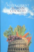 Roman Cookery: Ancient Recipes for Modern Kitchens (Paperback)